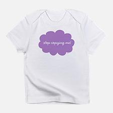 Stop Copying Me Infant T-Shirt