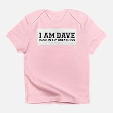 I Am Dave (great) Creeper Infant T-Shirt