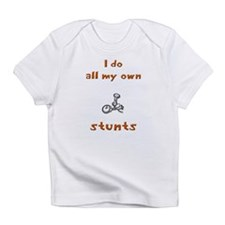 Cute I do all my own stunts Infant T-Shirt