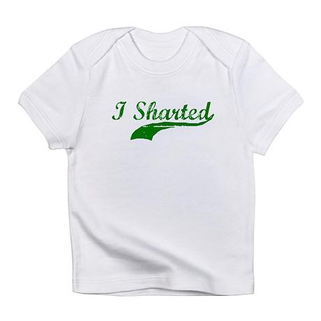 I SHARTED Infant T-Shirt