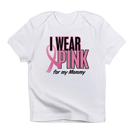 I Wear Pink For My Mommy 10 Infant T-Shirt