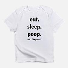 Eat. Sleep. Poop. Creeper Infant T-Shirt