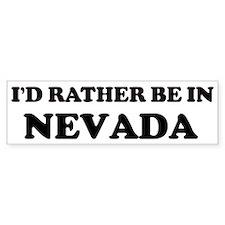 Rather be in Nevada Bumper Bumper Sticker