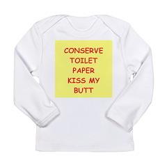 kiss my butt Long Sleeve Infant T-Shirt