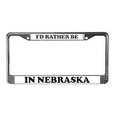 Rather be in Nebraska License Plate Frame