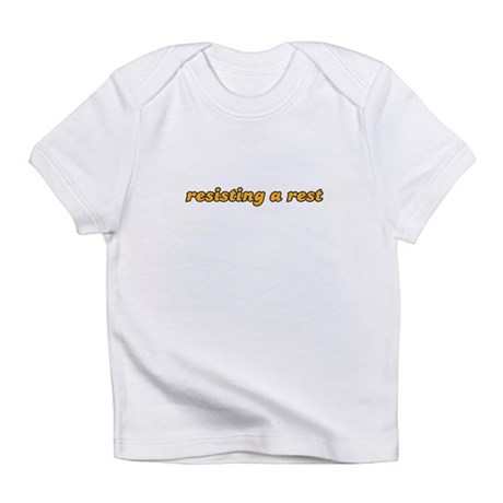 resisting a rest Infant T-Shirt