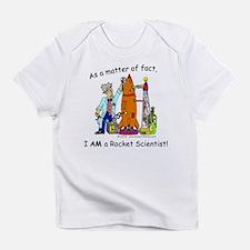 I AM a rocket scientist! Creeper Infant T-Shirt