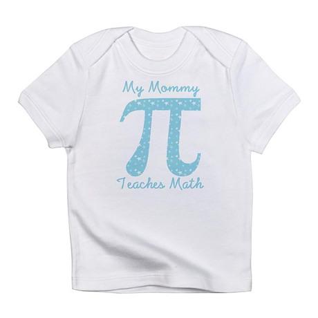 My Mommy Teaches Math Infant T-Shirt