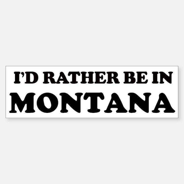 Rather be in Montana Bumper Bumper Bumper Sticker