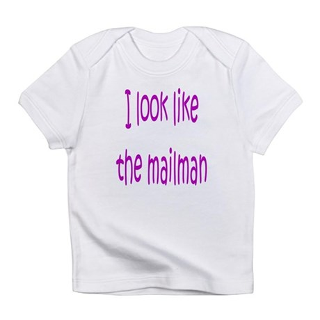 I Look Like The Mailman Creeper Infant T-Shirt