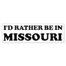 Rather be in Missouri Bumper Car Sticker