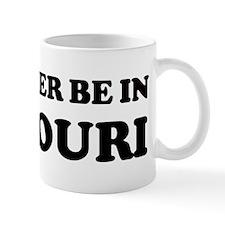 Rather be in Missouri Mug