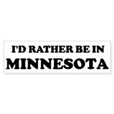 Rather be in Minnesota Bumper Bumper Sticker