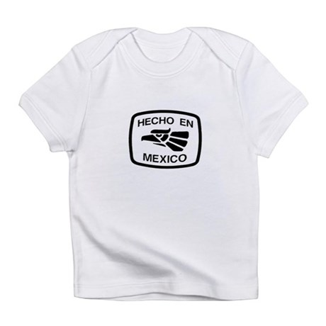 Hecho En Mexico - Made In Mex Creeper Infant T-Shi