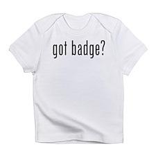 got badge? Creeper Infant T-Shirt