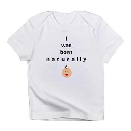 Born naturally 1 Creeper Infant T-Shirt
