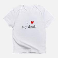 I love my doula Infant T-Shirt