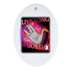 Live Long Gobble Oval Ornament