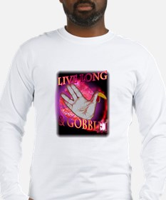 Live Long Gobble Long Sleeve T-Shirt