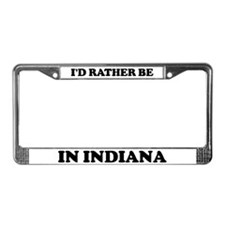 Rather be in Indiana License Plate Frame