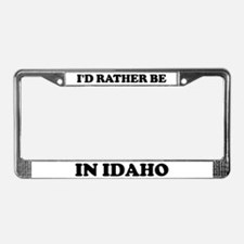 Rather be in Idaho License Plate Frame