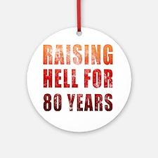 Raising Hell 80th Birthday Ornament (Round)