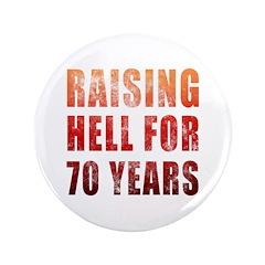 "Raising Hell 70th Birthday 3.5"" Button (100 pack)"