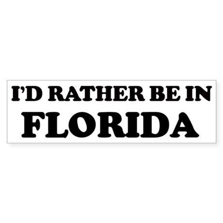 Rather be in Florida Bumper Sticker