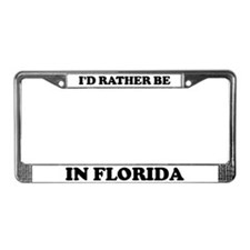 Rather be in Florida License Plate Frame