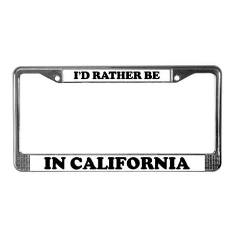 Rather be in California License Plate Frame