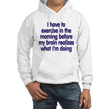 Early Morning Exercise Hoodie