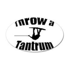 Throw a Tantrum 20x12 Oval Wall Peel