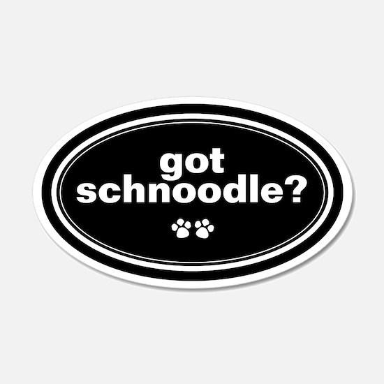 Got Schnoodle? 20x12 Oval Wall Peel
