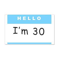 I'm 30 - 20x12 Wall Peel