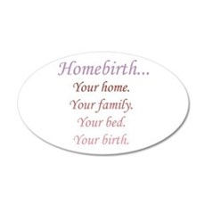 Homebirth is Yours 20x12 Oval Wall Peel