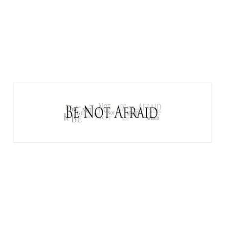 Be Not Afraid - JP2 Bumper sticker