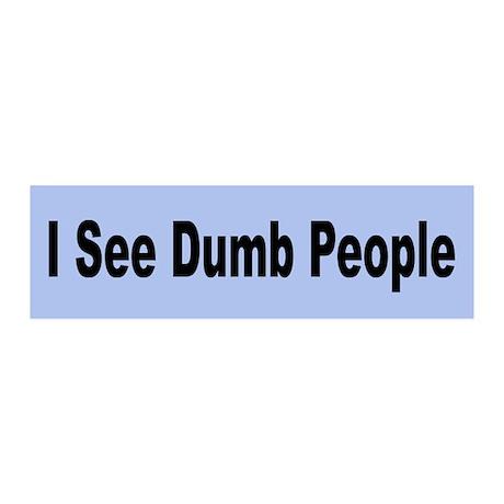 I See Dumb People 20x6 Wall Peel