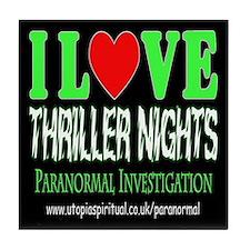 ...I Love Thriller Nights... Tile Coaster