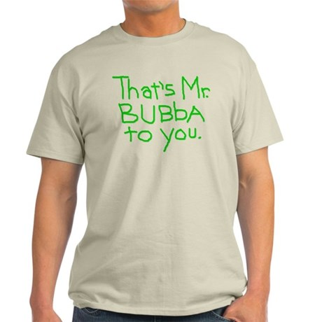 That's Mr. Bubba To You lime text Light T-Shirt