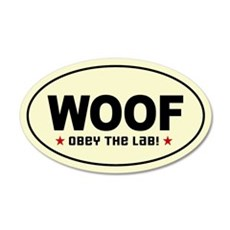WOOF - Obey the Lab! 20x12 Oval Wall Peel