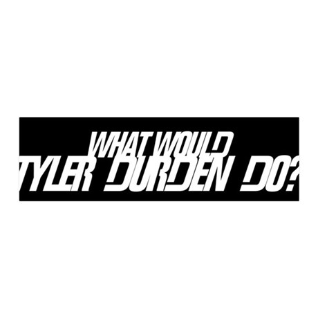 What would Tyler Durden do? [36x11 Wall Peel]