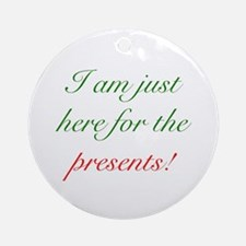 Here For Presents Ornament (Round)