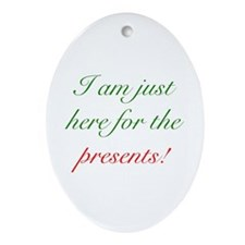 Here For Presents Ornament (Oval)