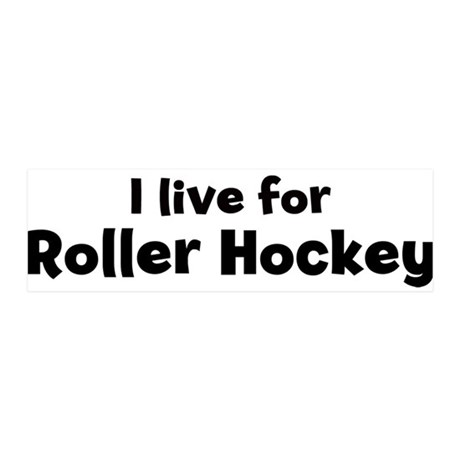 I Live for Roller Hockey 36x11 Wall Peel