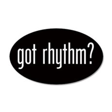 Got Rhythm? 20x12 Oval Wall Peel