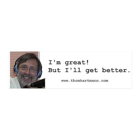 I'm great! white bumper sticker