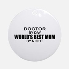 World's Best Mom - Doctor Ornament (Round)