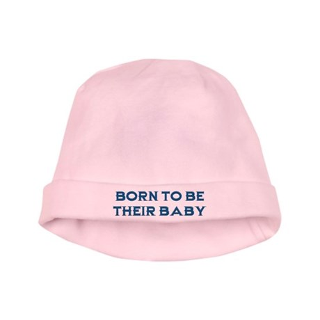 Born To Be Their Baby baby hat