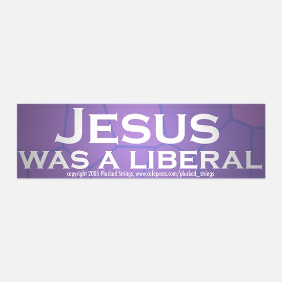 Jesus Was a Liberal 36x11 Wall Peel