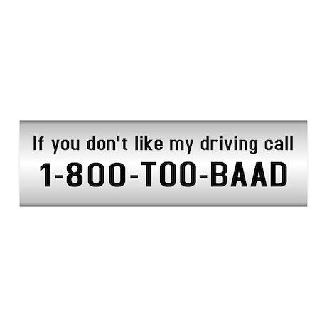 1-800-TOO-BAAD bumper sticker
